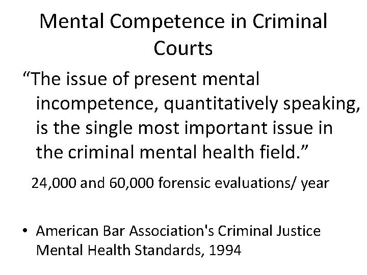 """Mental Competence in Criminal Courts """"The issue of present mental incompetence, quantitatively speaking, is"""