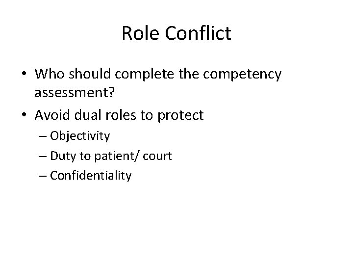 Role Conflict • Who should complete the competency assessment? • Avoid dual roles to