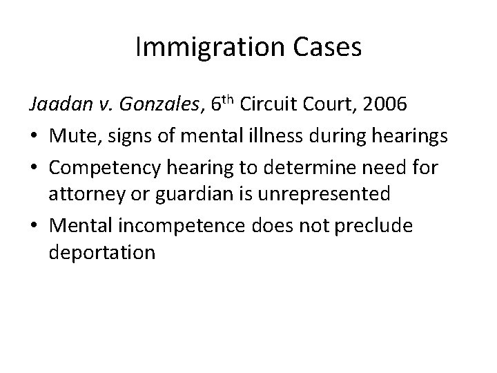 Immigration Cases Jaadan v. Gonzales, 6 th Circuit Court, 2006 • Mute, signs of