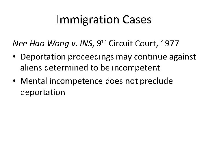 Immigration Cases Nee Hao Wong v. INS, 9 th Circuit Court, 1977 • Deportation