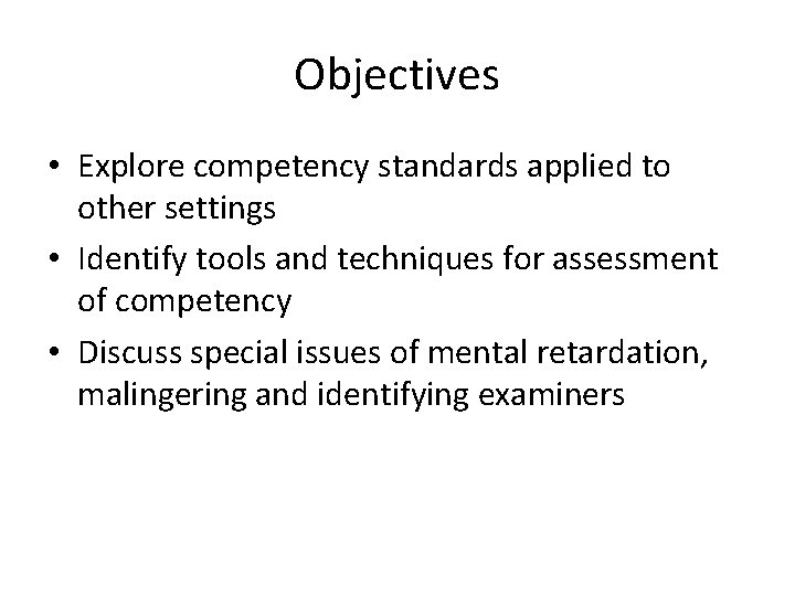 Objectives • Explore competency standards applied to other settings • Identify tools and techniques