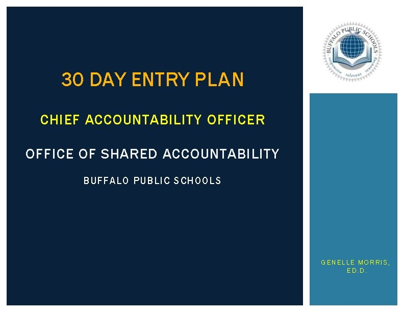 30 DAY ENTRY PLAN CHIEF ACCOUNTABILITY OFFICER OFFICE OF SHARED ACCOUNTABILITY BUFFALO PUBLIC SCHOOLS