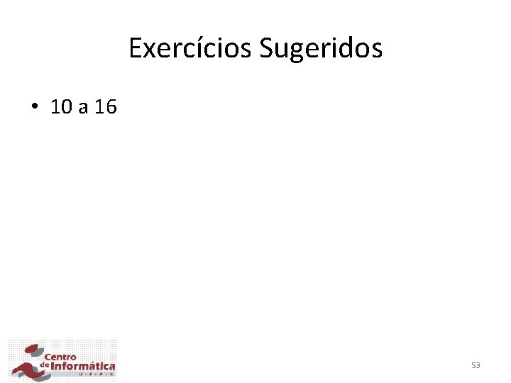 Exercícios Sugeridos • 10 a 16 53