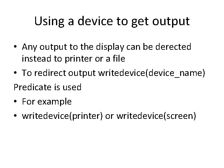 Using a device to get output • Any output to the display can be
