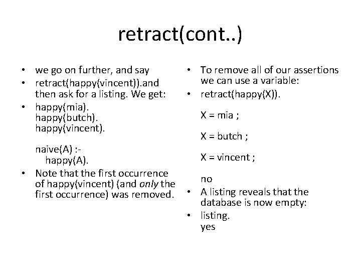 retract(cont. . ) • we go on further, and say • To remove all