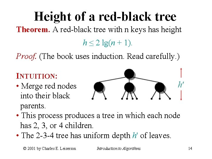 Height of a red-black tree Theorem. A red-black tree with n keys has height