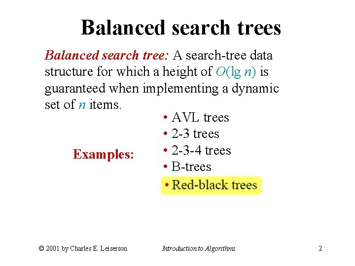 Balanced search trees Balanced search tree: A search-tree data structure for which a height