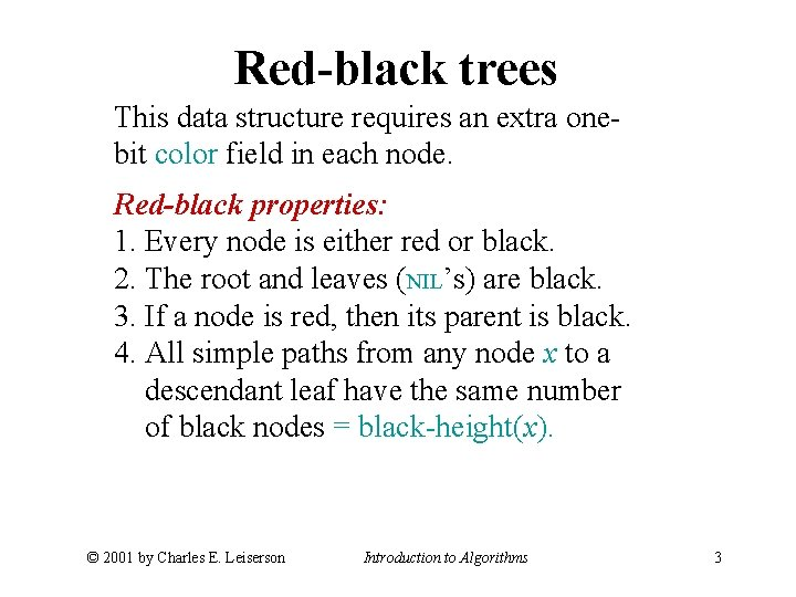 Red-black trees This data structure requires an extra onebit color field in each node.