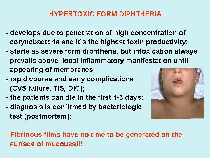 HYPERTOXIC FORM DIPHTHERIA: - develops due to penetration of high concentration of corynebacteria and