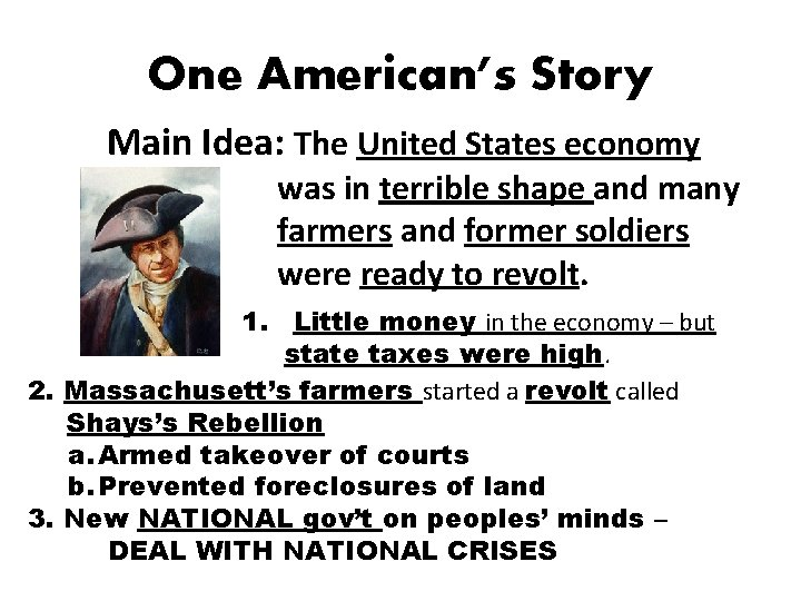 One American's Story Main Idea: The United States economy was in terrible shape and