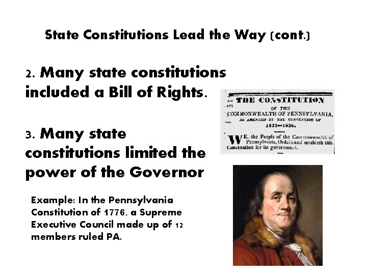 State Constitutions Lead the Way (cont. ) 2. Many state constitutions included a Bill