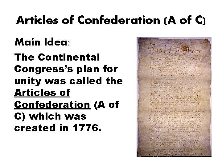 Articles of Confederation (A of C) Main Idea: The Continental Congress's plan for unity