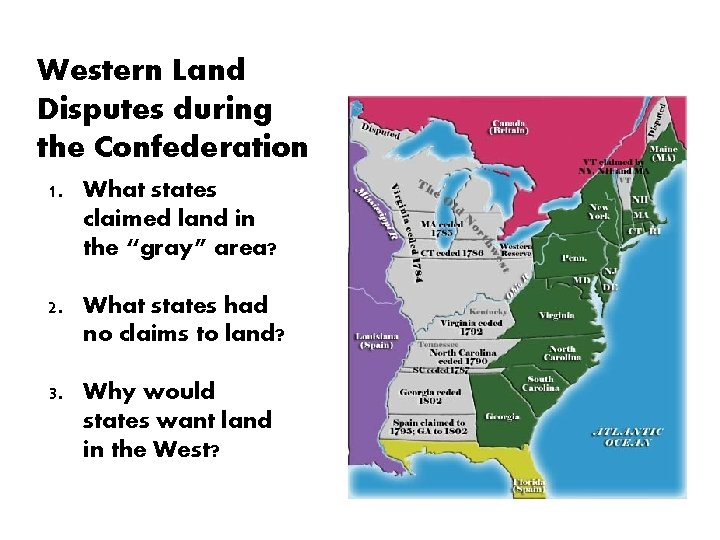 """Western Land Disputes during the Confederation 1. What states claimed land in the """"gray"""""""