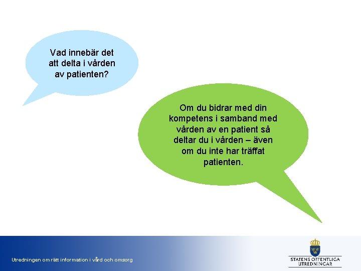 Vad innebär det att delta i vården av patienten? Om du bidrar med din