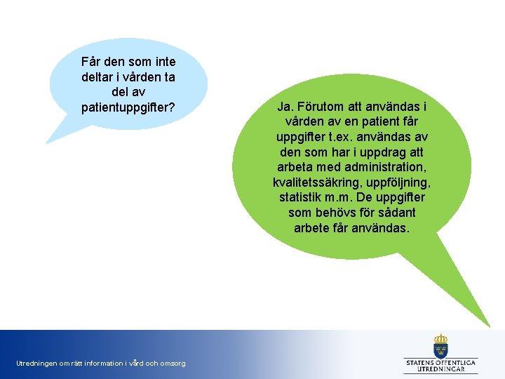 Får den som inte deltar i vården ta del av patientuppgifter? Utredningen om rätt