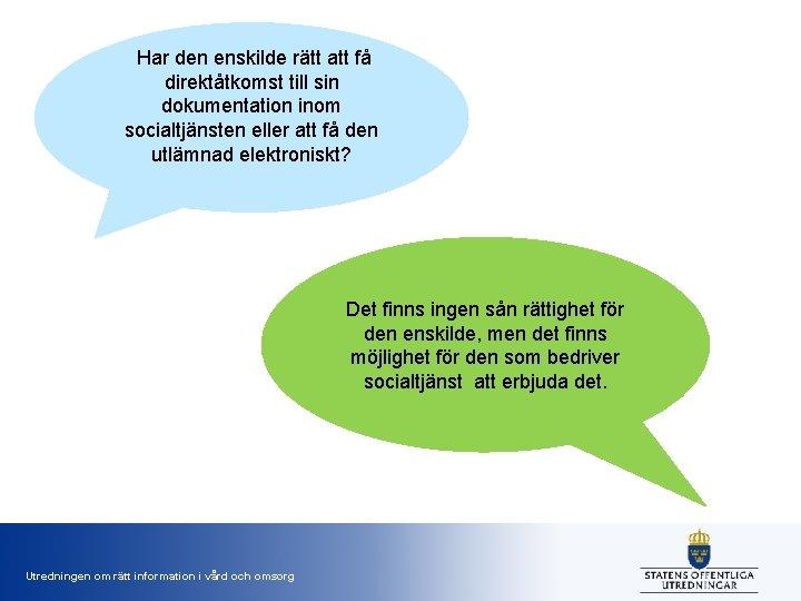 Har den enskilde rätt att få direktåtkomst till sin dokumentation inom socialtjänsten eller