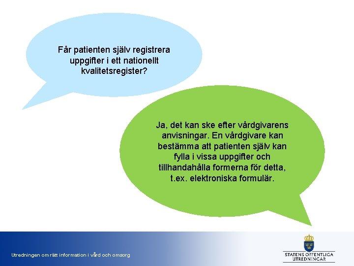 Får patienten själv registrera uppgifter i ett nationellt kvalitetsregister? Ja, det kan ske