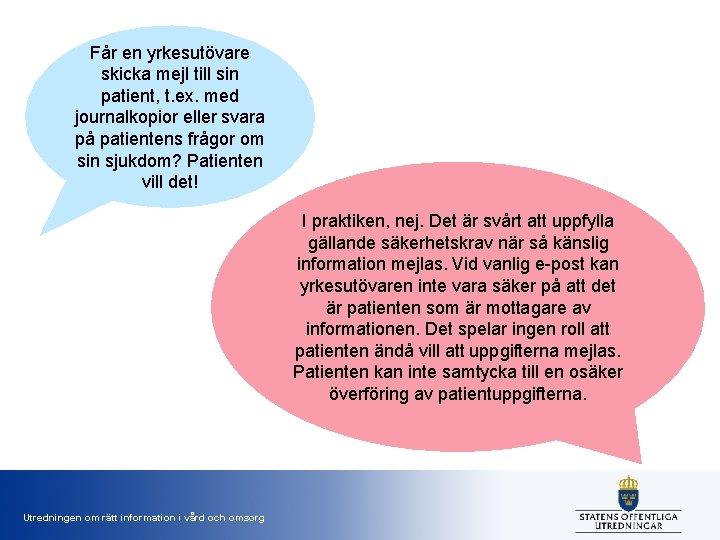Får en yrkesutövare skicka mejl till sin patient, t. ex. med journalkopior eller svara