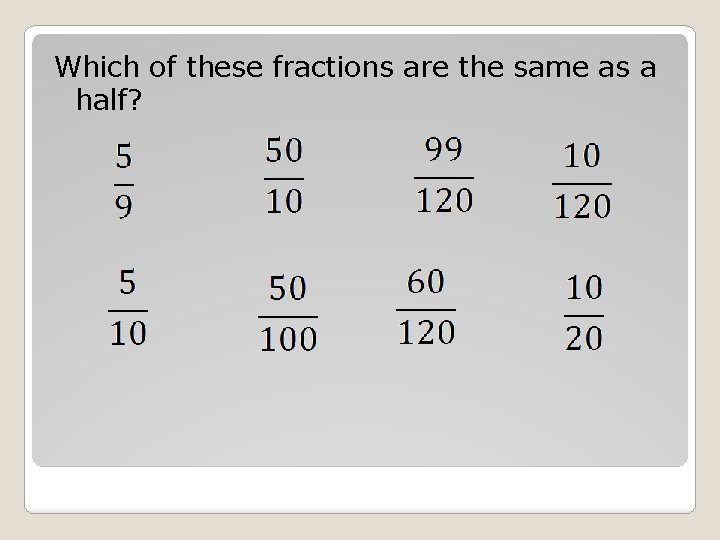 Which of these fractions are the same as a half?