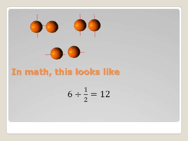 In math, this looks like