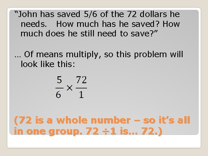 """""""John has saved 5/6 of the 72 dollars he needs. How much has he"""