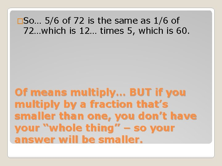 �So… 5/6 of 72 is the same as 1/6 of 72…which is 12… times