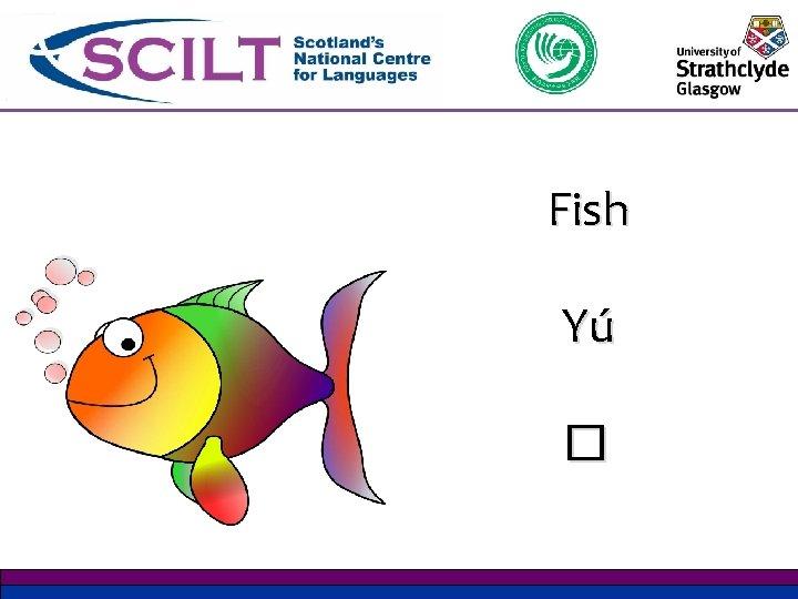 Fish Yú �