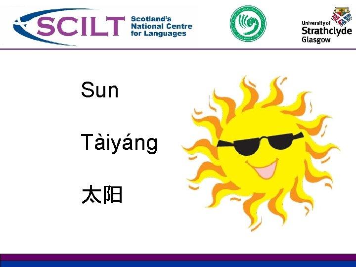 Sun Tàiyáng 太阳