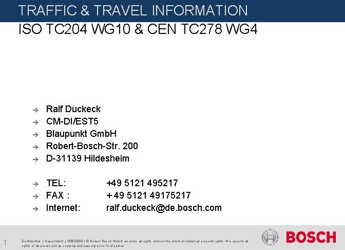 TRAFFIC & TRAVEL INFORMATION ISO TC 204 WG 10 & CEN TC 278 WG