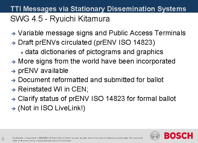 TTI Messages via Stationary Dissemination Systems SWG 4. 5 - Ryuichi Kitamura Variable message