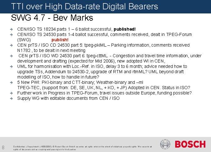 TTI over High Data-rate Digital Bearers SWG 4. 7 - Bev Marks è è