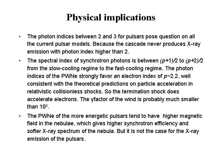 Physical implications • The photon indices between 2 and 3 for pulsars pose question