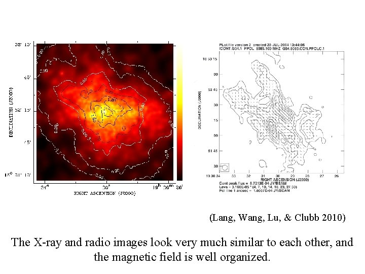 (Lang, Wang, Lu, & Clubb 2010) The X-ray and radio images look very much