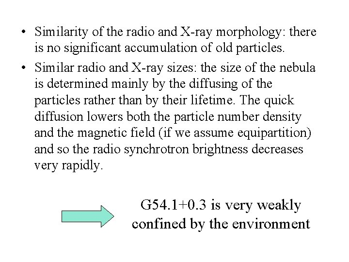 • Similarity of the radio and X-ray morphology: there is no significant accumulation
