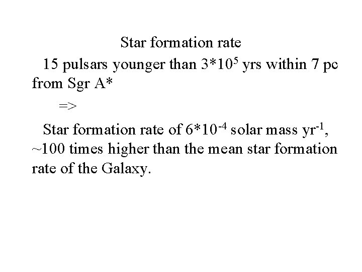 Star formation rate 15 pulsars younger than 3*105 yrs within 7 pc from Sgr