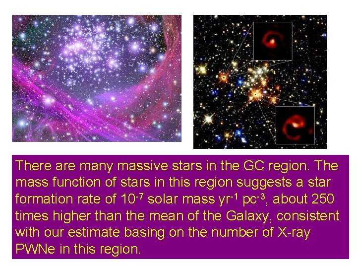 There. Arches are many massive stars in the GC region. The cluster Quintuplet cluster