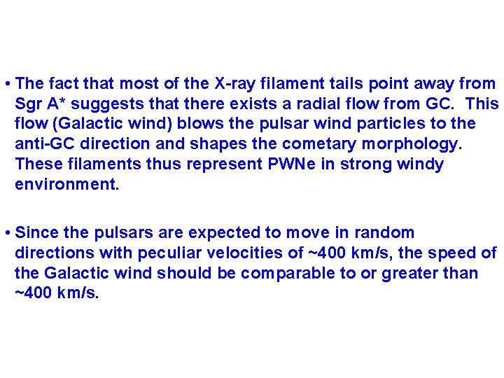 • The fact that most of the X-ray filament tails point away from