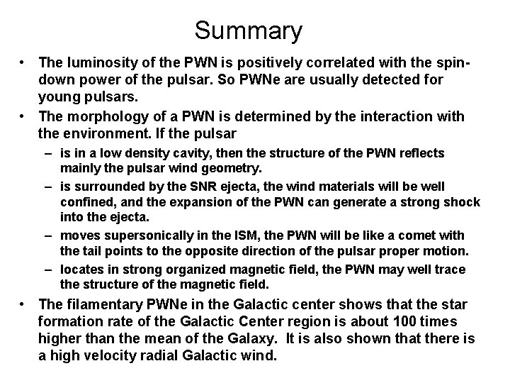 Summary • The luminosity of the PWN is positively correlated with the spindown power