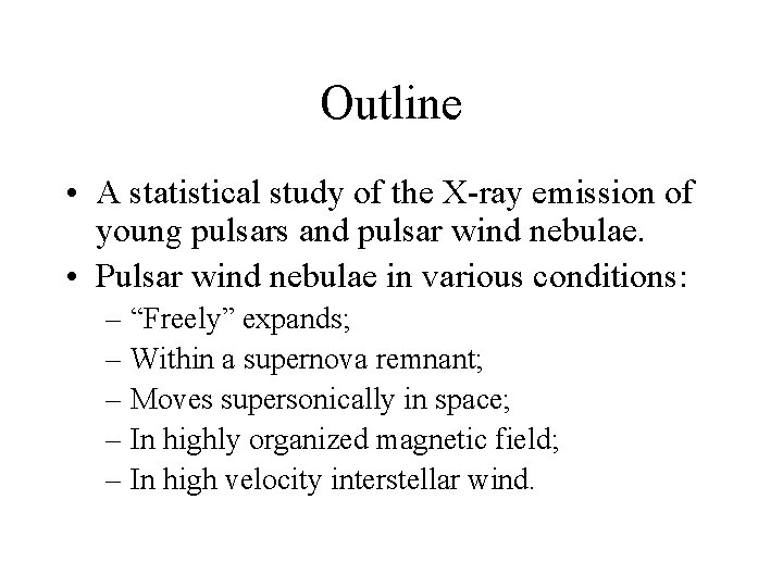 Outline • A statistical study of the X-ray emission of young pulsars and pulsar
