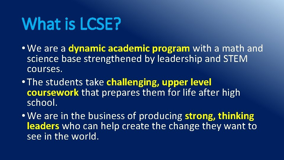 What is LCSE? • We are a dynamic academic program with a math and