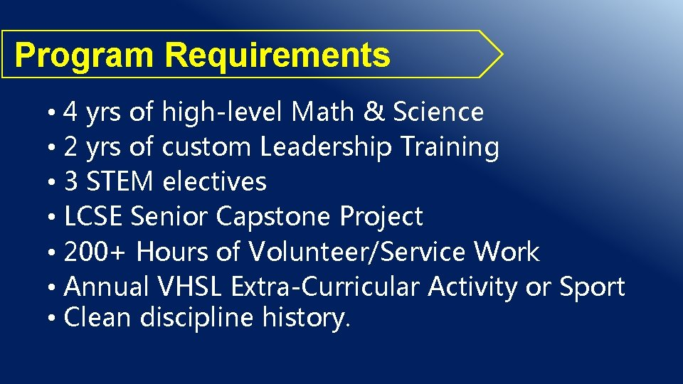 Program Requirements • 4 yrs of high-level Math & Science • 2 yrs of