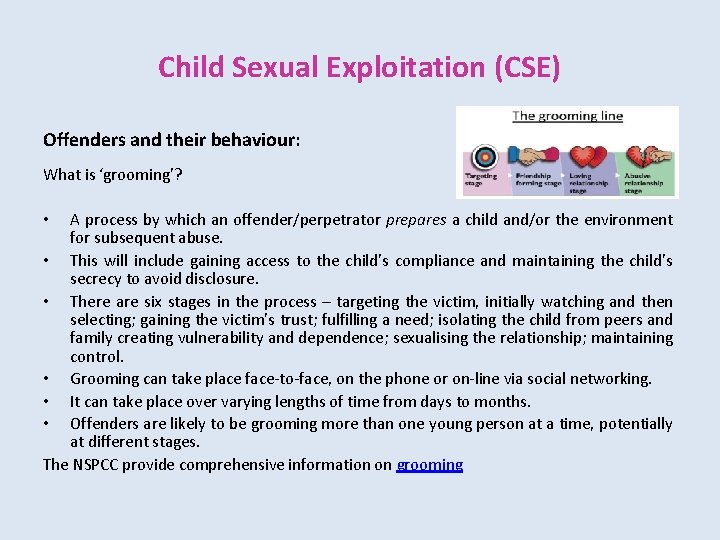 Child Sexual Exploitation (CSE) Offenders and their behaviour: What is 'grooming'? A process by