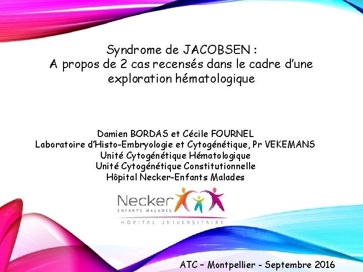 Syndrome de JACOBSEN : A propos de 2 cas recensés dans le cadre d'une