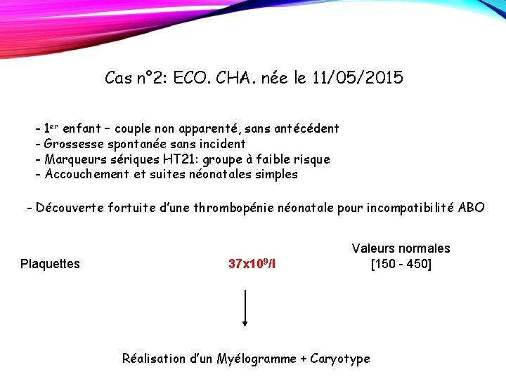 Cas n° 2: ECO. CHA. née le 11/05/2015 - 1 er enfant – couple