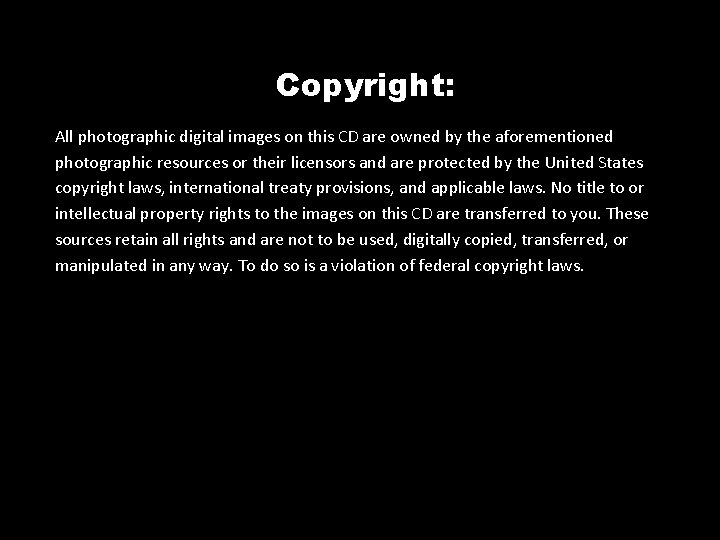 Copyright: All photographic digital images on this CD are owned by the aforementioned photographic