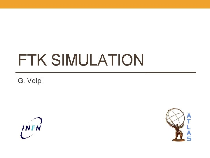 FTK SIMULATION G. Volpi
