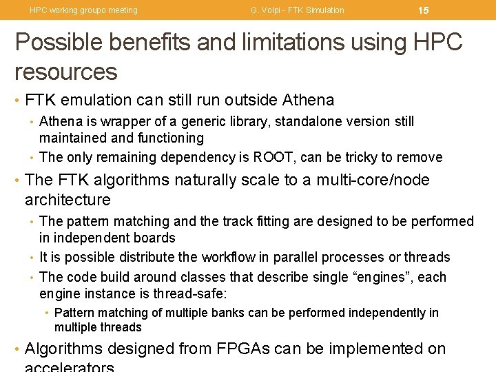 HPC working groupo meeting G. Volpi - FTK Simulation 15 Possible benefits and limitations