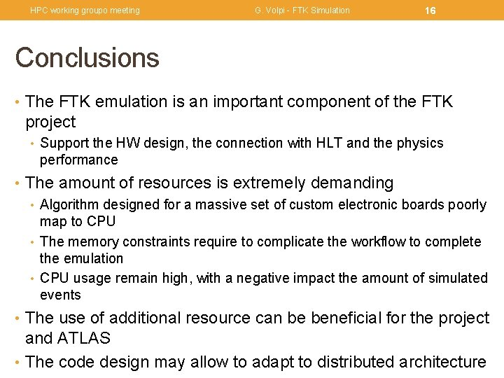 HPC working groupo meeting G. Volpi - FTK Simulation 16 Conclusions • The FTK