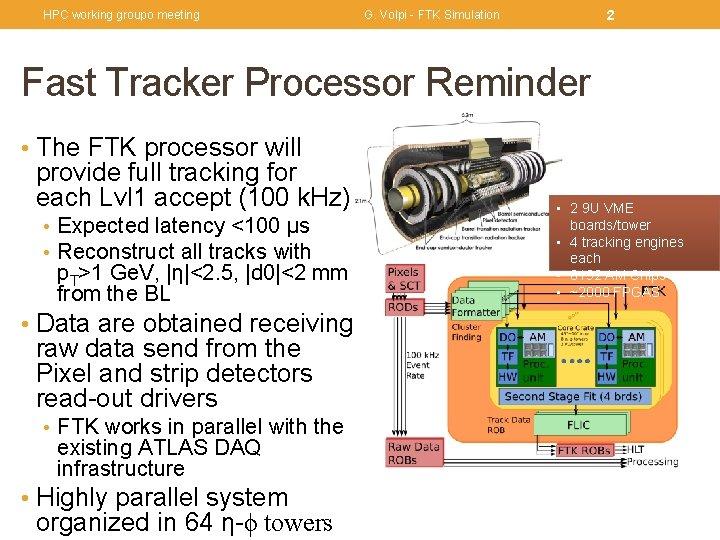 HPC working groupo meeting 2 G. Volpi - FTK Simulation Fast Tracker Processor Reminder
