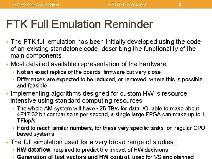 HPC working groupo meeting G. Volpi - FTK Simulation 6 FTK Full Emulation Reminder